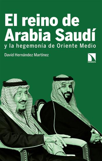 El reino de Arabia Saudí y la hegemonía de Oriente Medio - cover