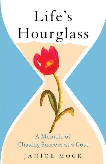 Life's Hourglass - A Memoir of Chasing Success at a Cost - cover