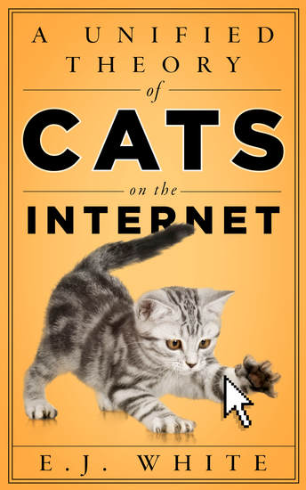 A Unified Theory of Cats on the Internet - cover