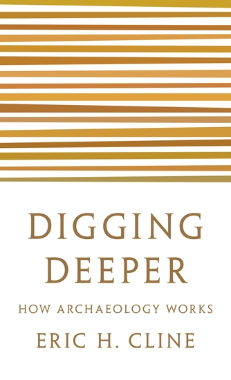 Digging Deeper - How Archaeology Works - cover