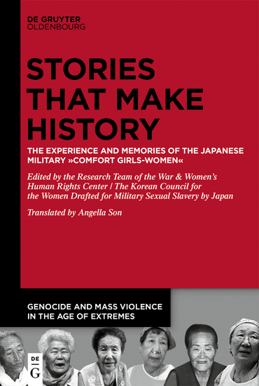 Stories that Make History - The Experience and Memories of the Japanese Military ›Comfort Girls-Women‹ - cover