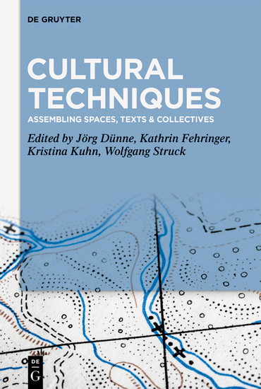 Cultural Techniques - Assembling Spaces Texts & Collectives - cover