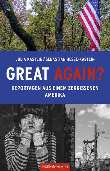 Great again? - Reportagen aus einem zerrissenen Amerika - cover