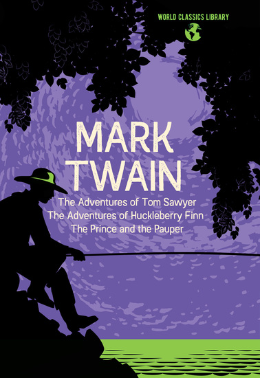 World Classics Library: Mark Twain - The Adventures of Tom Sawyer The Adventures of Huckleberry Finn The Prince and the Pauper - cover