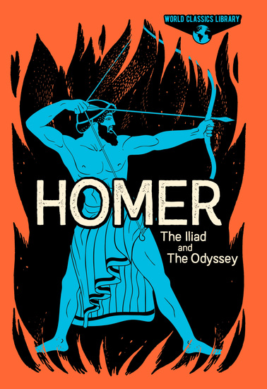 World Classics Library: Homer - The Illiad and The Odyssey - cover