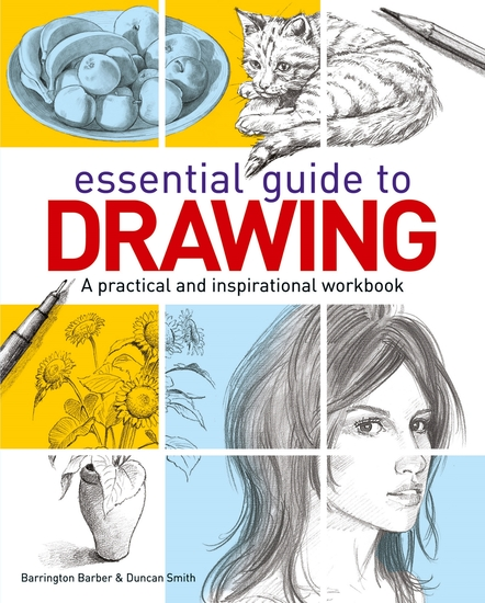 Essential Guide to Drawing - A practical and inspirational workbook - cover