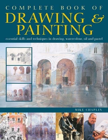 Complete Book of Drawing & Painting - Essential skills and techniques in drawing watercolour oil and pastel - cover