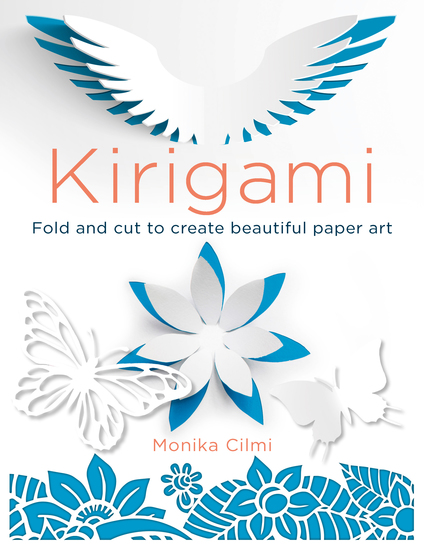 Kirigami - Fold and cut to create beautiful paper art - cover