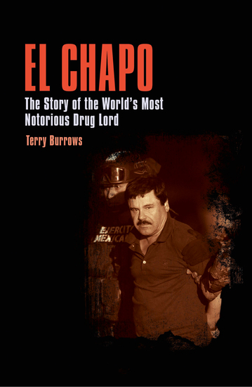 El Chapo - The Story of the World's Most Notorious Drug Lord - cover