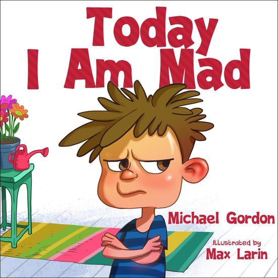 Today I Am Mad - Self-Regulation Skills #1 - cover