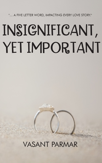 Insignificant Yet Important - … a five letter word impacting every love story - cover