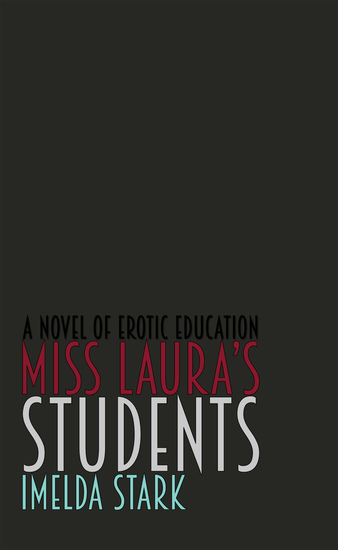 Miss Laura's Students - A Novel of Erotic Education - cover