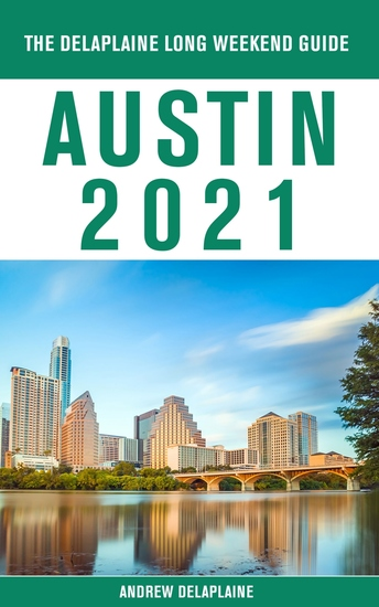 Austin - The Delaplaine 2021 Long Weekend Guide - cover