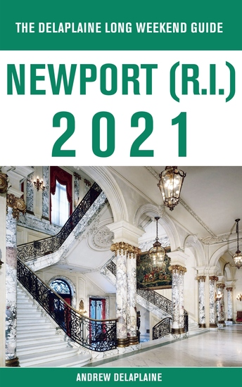 Newport (RI) - The Delaplaine 2021 Long Weekend Guide - cover