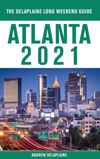 Atlanta - The Delaplaine 2021 Long Weekend Guide - cover