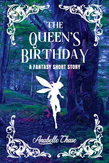 The Queen's Birthday - A Fantasy Novelette - cover