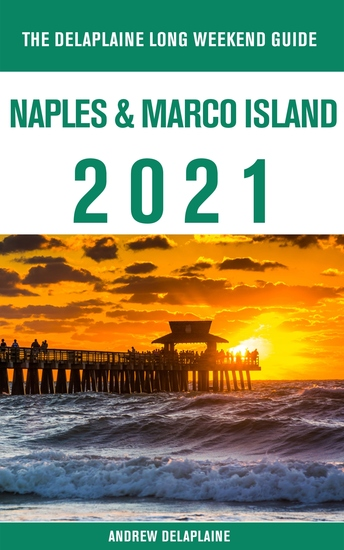 Naples & Marco Island - The Delaplaine 2021 Long Weekend Guide - cover