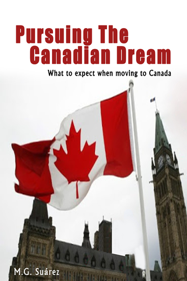 Pursuing the Canadian Dream - What to Expect When Moving to Canada - cover