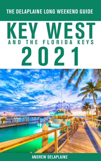 Key West & The Florida Keys - The Delaplaine 2021 Long Weekend Guide - cover