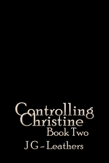 Controlling Christine Book Two - cover