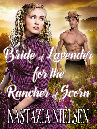 Bride of Lavender for the Rancher of Scorn - cover