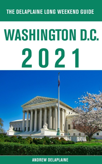Washington DC - The Delaplaine 2021 Long Weekend Guide - cover