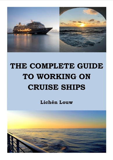The Complete Guide to Working on Cruise Ships - cover