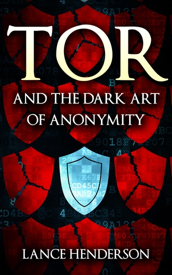 Tor and the Dark Art of Anonymity - cover