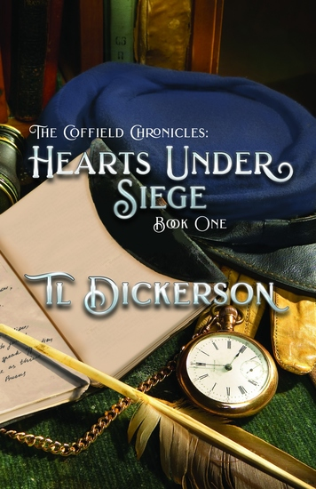 The Coffield Chronicles - Hearts Under Siege - Book One - cover