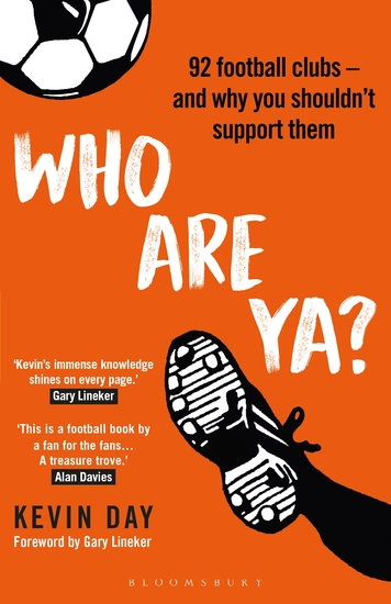 Who Are Ya? - 92 Football Clubs – and Why You Shouldn't Support Them - cover