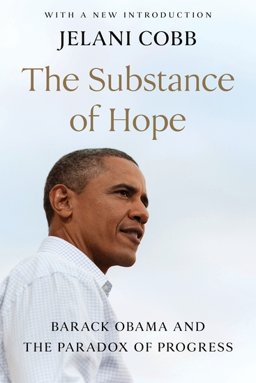 The Substance of Hope - Barack Obama and the Paradox of Progress - cover