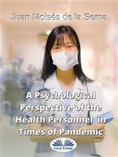 A Psychological Perspective Of The Health Personnel In Times Of Pandemic - cover