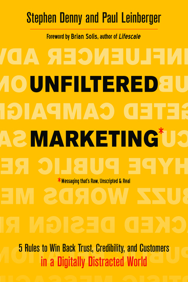 Unfiltered Marketing - 5 Rules to Win Back Trust Credibility and Customers in a Digitally Distracted World - cover