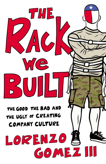 The Rack We Built - The Good The Bad and the Ugly of Creating Company Culture - cover