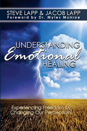 Understanding Emotional Healing - Experiencing Freedom by Changing Our Perception! - cover