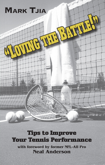 Loving the Battle - Second Edition - Tips to Improve Your Tennis Performance - cover