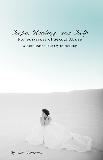 Hope Healing and Help for Survivors of Sexual Abuse - A Faith-Based Journey to Healing - cover