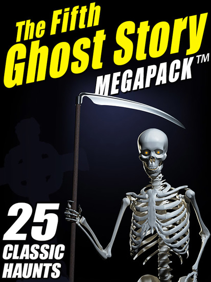 The Fifth Ghost Story MEGAPACK ™ - 25 Classic Haunts - cover