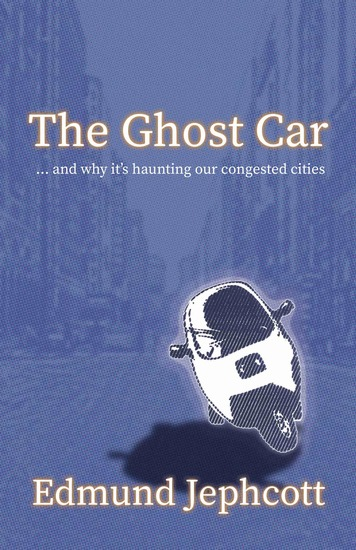 The Ghost Car - and why it's haunting our congested cities - cover