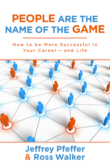 People are the Name of the Game - How to be More Successful in Your Career--and Life - cover