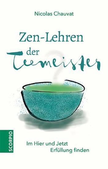 Zen-Lehren der Teemeister - Im Hier und Jetzt Erfüllung finden - cover