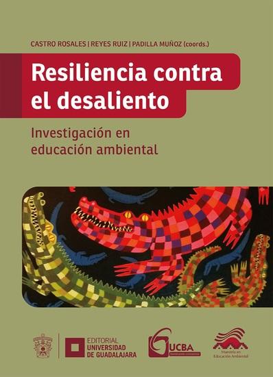 Resiliencia contra el desaliento - Investigación en educación ambiental - cover
