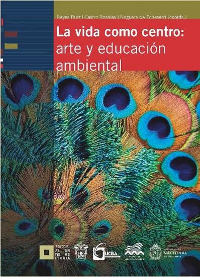 La vida como centro: arte y educación ambiental - cover