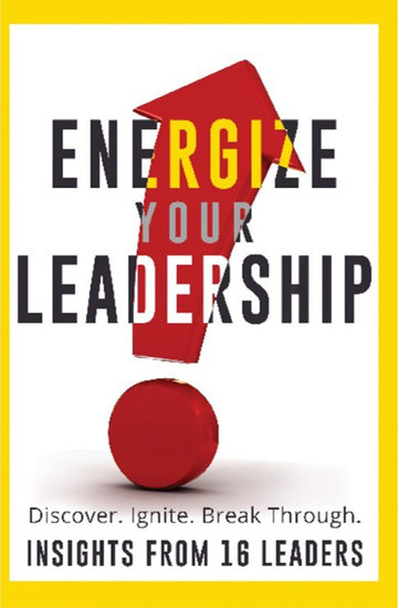 Energize Your Leadership - Discover Ignite Break Through - cover