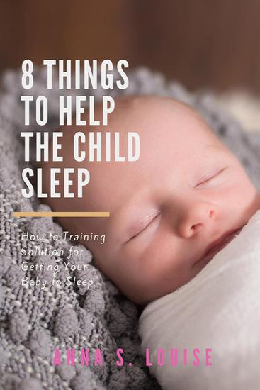 8 Things To Help The Child Sleep - Happy and Healthy Baby #1 - cover