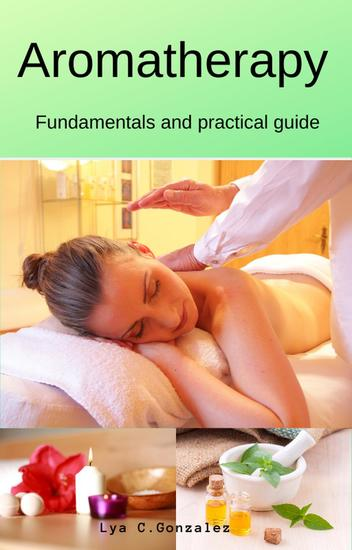 Aromatherapy Fundamentals and practical guide - cover