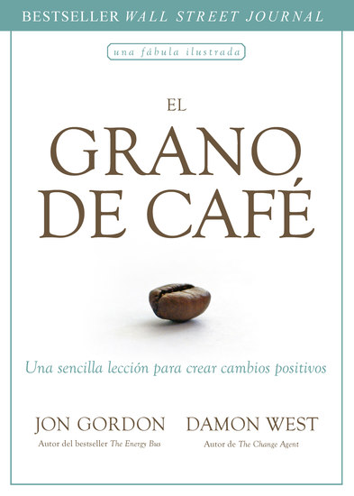El grano de café - Una sencilla lección para crear cambios positivos - cover