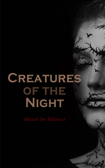 Creatures of the Night (Boxed Set Edition) - The Greatest Tales of Vampires & Werewolves - cover