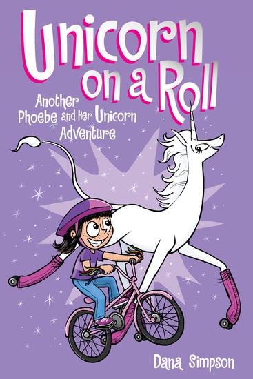 Unicorn on a Roll (Phoebe and Her Unicorn Series Book 2) - Another Phoebe and Her Unicorn Adventure - cover
