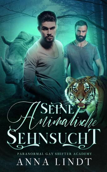 Seine animalisches Sehnsucht - Paranormal Gay Shifter Romance Academy #2 - cover
